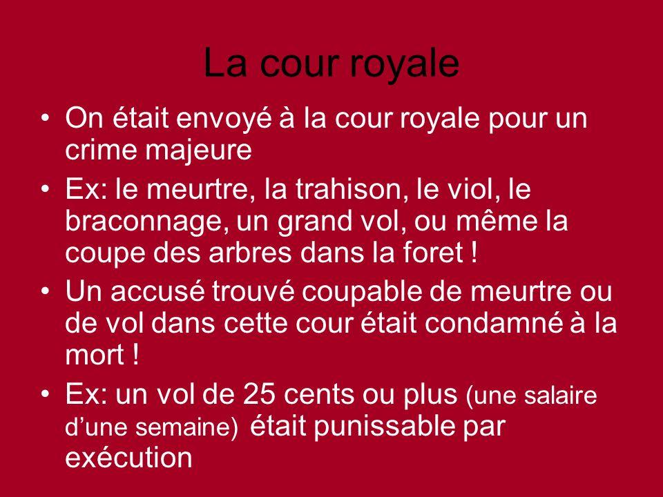 On était envoyé à la cour royale pour un crime majeure Ex: le meurtre, la trahison, le viol, le braconnage, un grand vol, ou même la coupe des arbres dans la foret .
