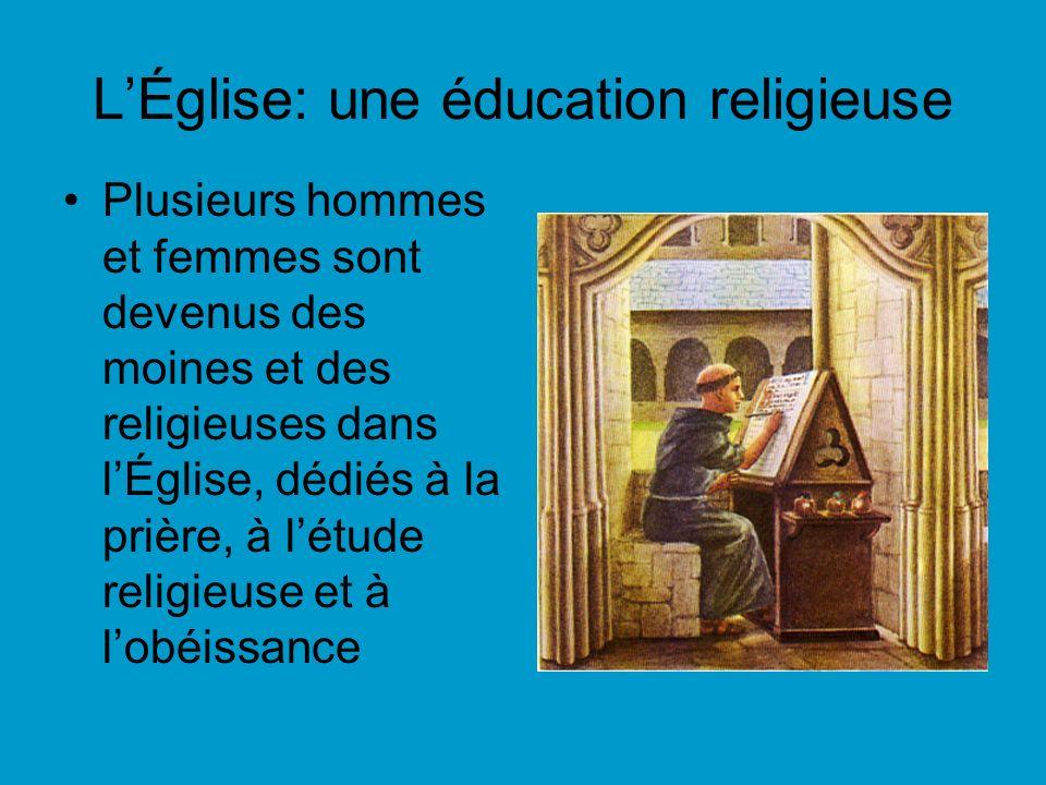 LÉglise: une éducation religieuse Plusieurs hommes et femmes sont devenus des moines et des religieuses dans lÉglise, dédiés à la prière, à létude religieuse et à lobéissance