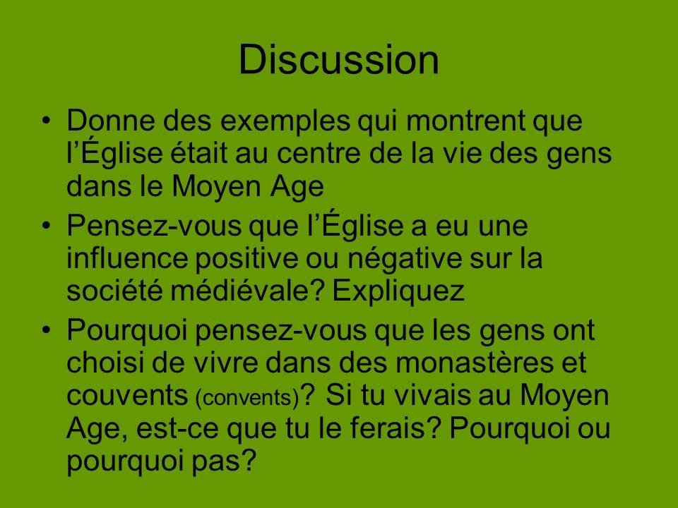 Discussion Donne des exemples qui montrent que lÉglise était au centre de la vie des gens dans le Moyen Age Pensez-vous que lÉglise a eu une influence positive ou négative sur la société médiévale.