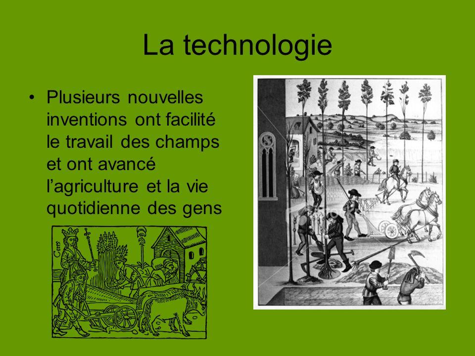 La technologie Plusieurs nouvelles inventions ont facilité le travail des champs et ont avancé lagriculture et la vie quotidienne des gens