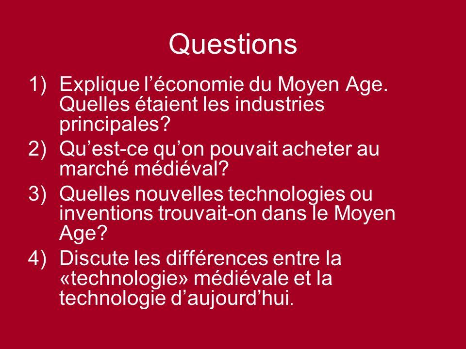 Questions 1)Explique léconomie du Moyen Age.Quelles étaient les industries principales.