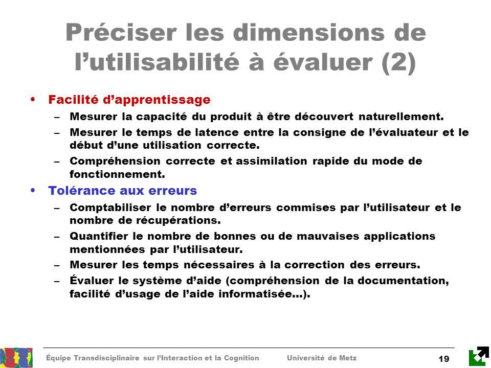 Équipe Transdisciplinaire sur lInteraction et la Cognition Université de Metz 19 Préciser les dimensions de lutilisabilité à évaluer (2) Facilité dapp