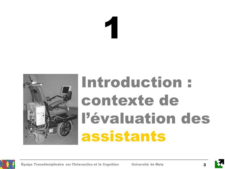 Équipe Transdisciplinaire sur lInteraction et la Cognition Université de Metz 34 4 Conclusion & perspectives
