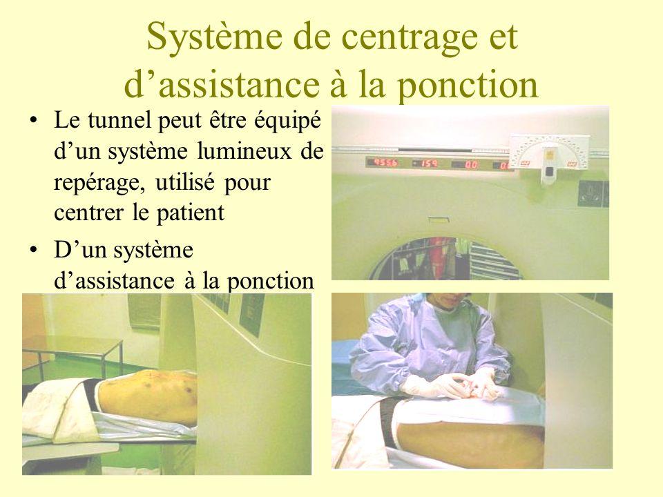 Système de centrage et dassistance à la ponction Le tunnel peut être équipé dun système lumineux de repérage, utilisé pour centrer le patient Dun système dassistance à la ponction