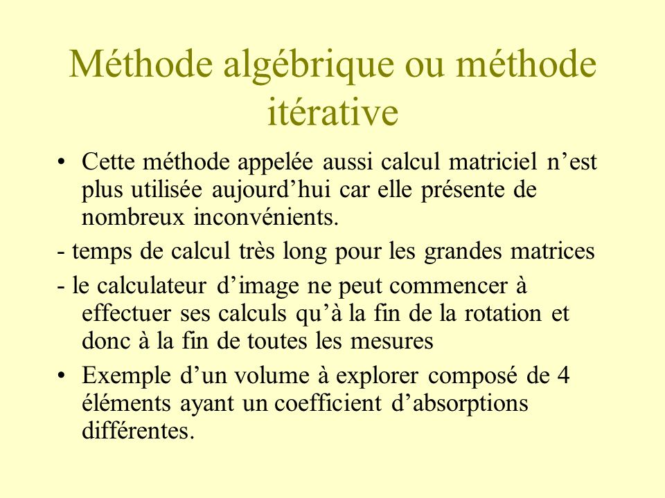 Méthode algébrique ou méthode itérative Cette méthode appelée aussi calcul matriciel nest plus utilisée aujourdhui car elle présente de nombreux inconvénients.
