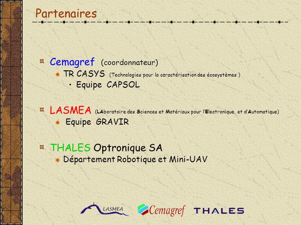 Partenaires Cemagref (coordonnateur) TR CASYS (Technologies pour la caractérisation des écosystèmes ) Equipe CAPSOL LASMEA (LAboratoire des Sciences e