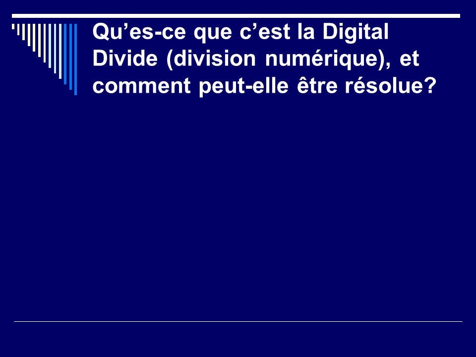 Ques-ce que cest la Digital Divide (division numérique), et comment peut-elle être résolue?