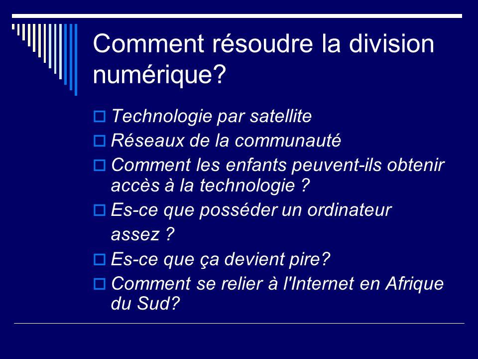 Comment résoudre la division numérique? Technologie par satellite Réseaux de la communauté Comment les enfants peuvent-ils obtenir accès à la technolo