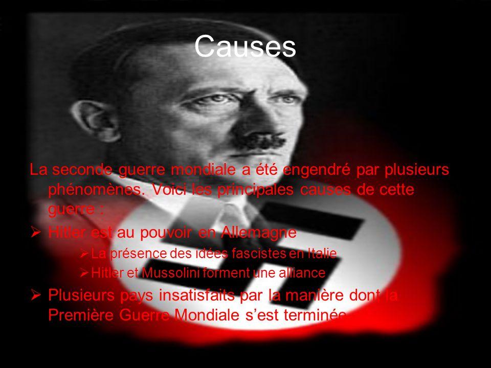 Causes La seconde guerre mondiale a été engendré par plusieurs phénomènes. Voici les principales causes de cette guerre : Hitler est au pouvoir en All