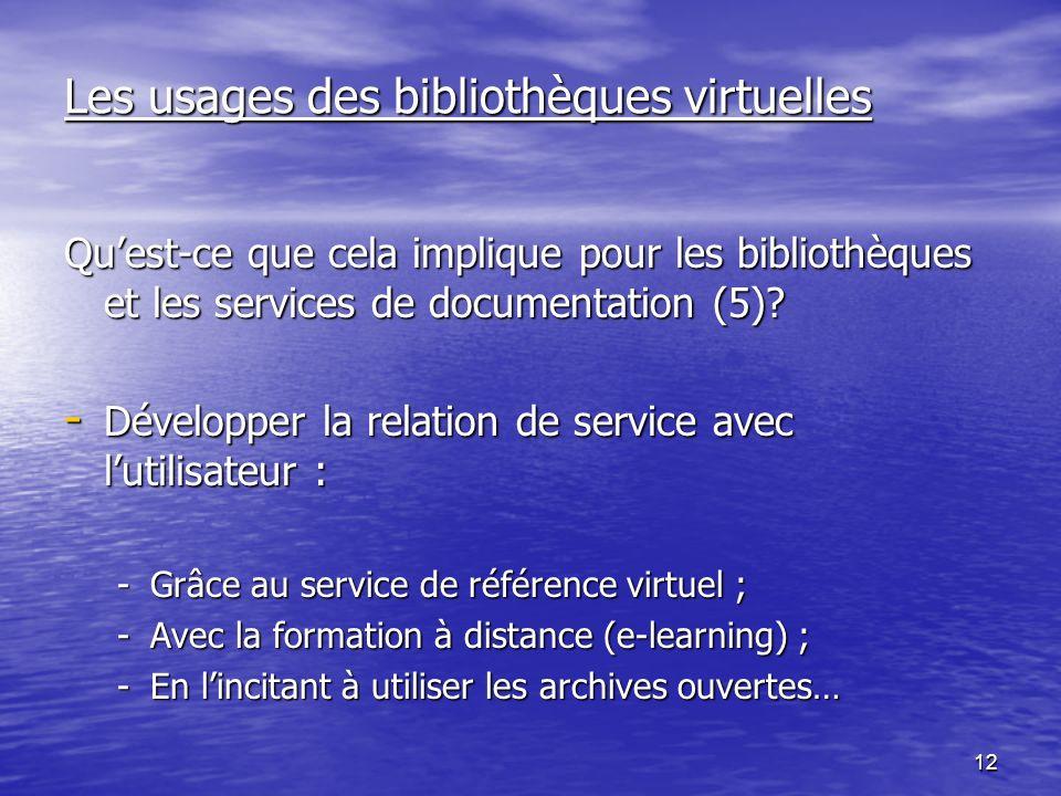 12 Les usages des bibliothèques virtuelles Quest-ce que cela implique pour les bibliothèques et les services de documentation (5).