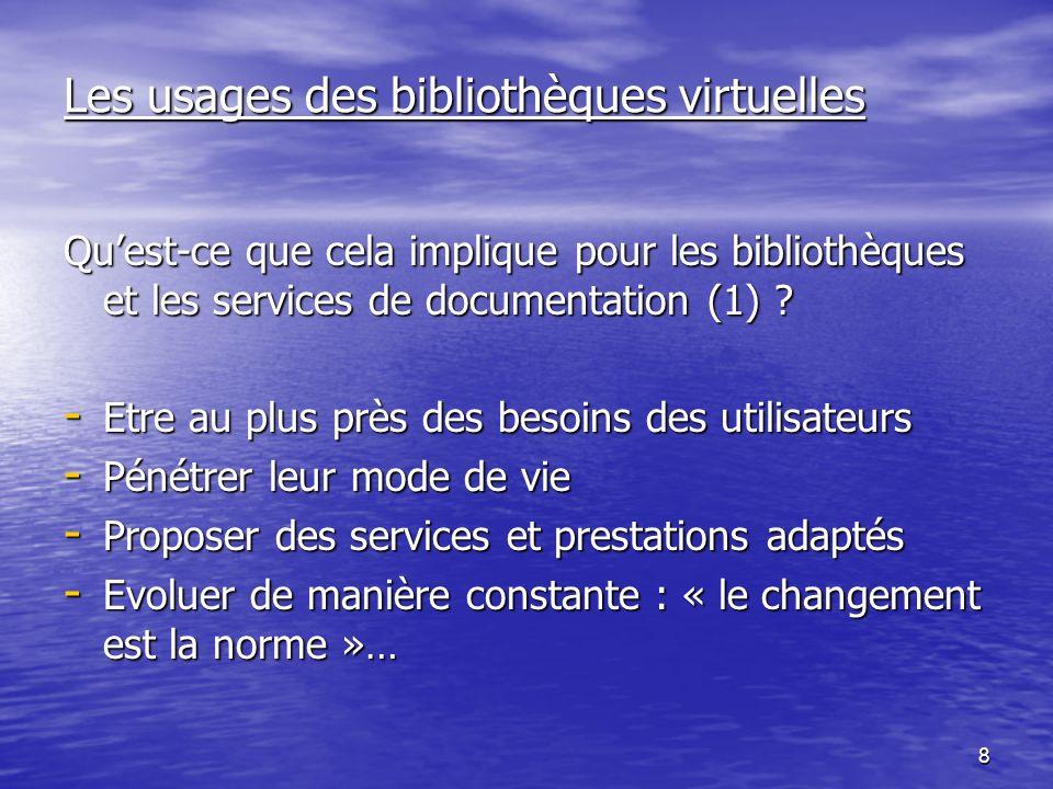 8 Les usages des bibliothèques virtuelles Quest-ce que cela implique pour les bibliothèques et les services de documentation (1) .