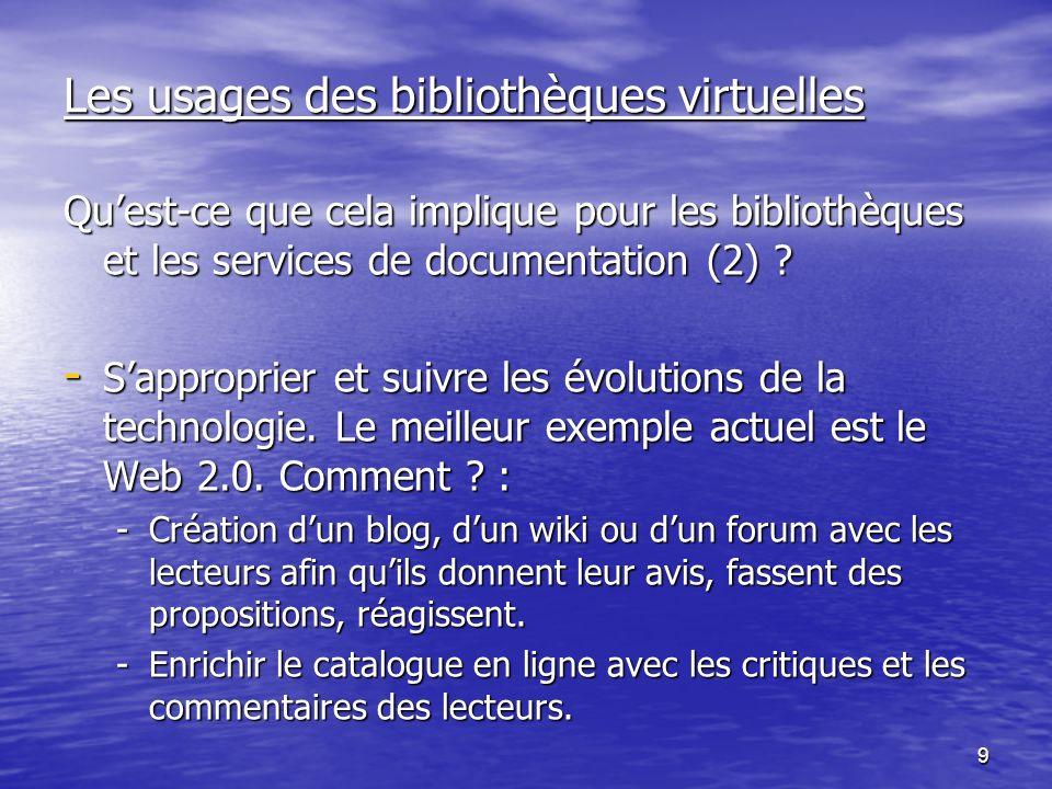 10 Les usages des bibliothèques virtuelles Quest-ce que cela implique pour les bibliothèques et les services de documentation (3).