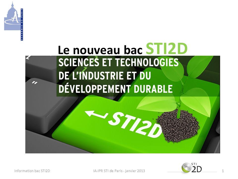 Le nouveau bac STI2D IA-IPR STI de Paris - janvier 2013Information bac STI2D1