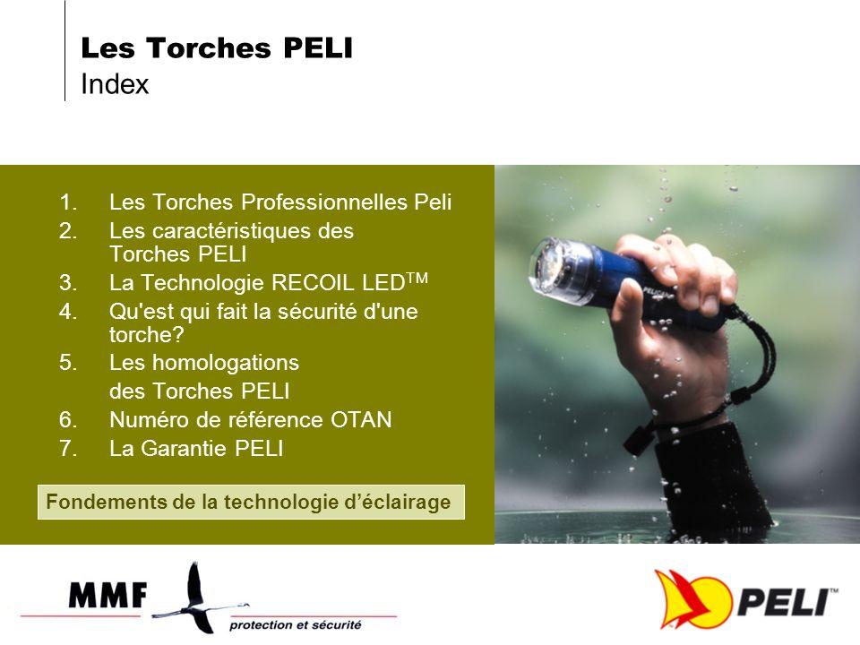1.Les Torches Professionnelles Peli 2.Les caractéristiques des Torches PELI 3.La Technologie RECOIL LED TM 4.Qu'est qui fait la sécurité d'une torche?