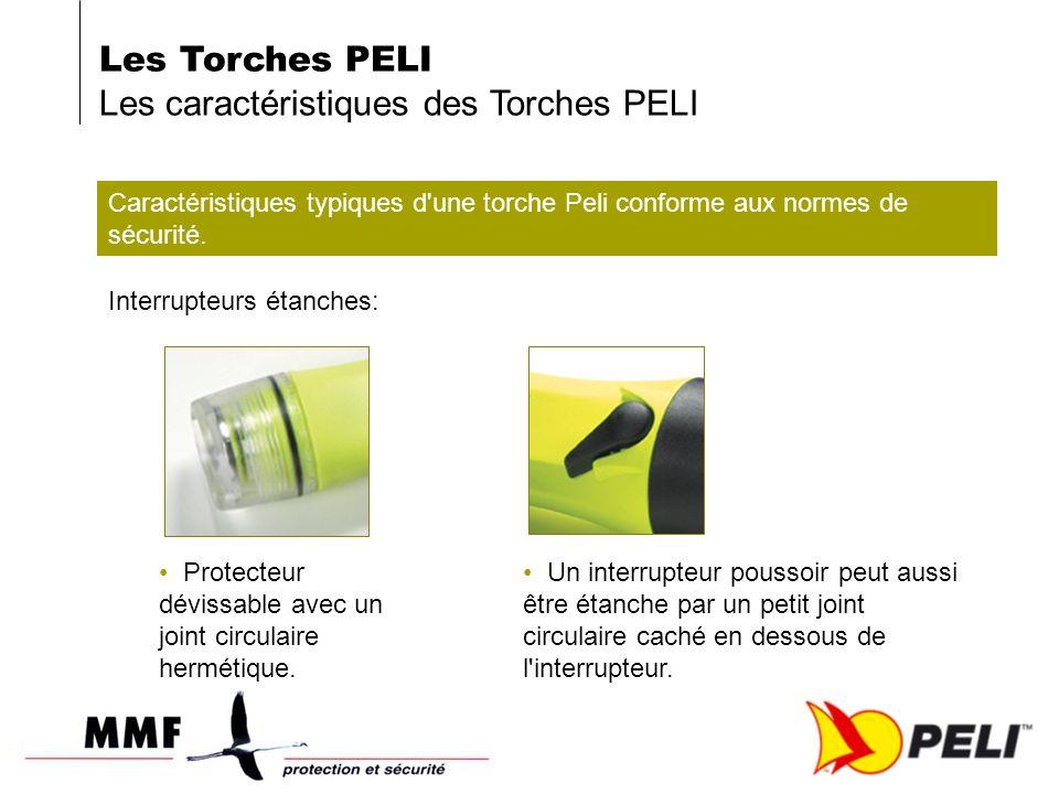 Caractéristiques typiques d'une torche Peli conforme aux normes de sécurité. Un interrupteur poussoir peut aussi être étanche par un petit joint circu