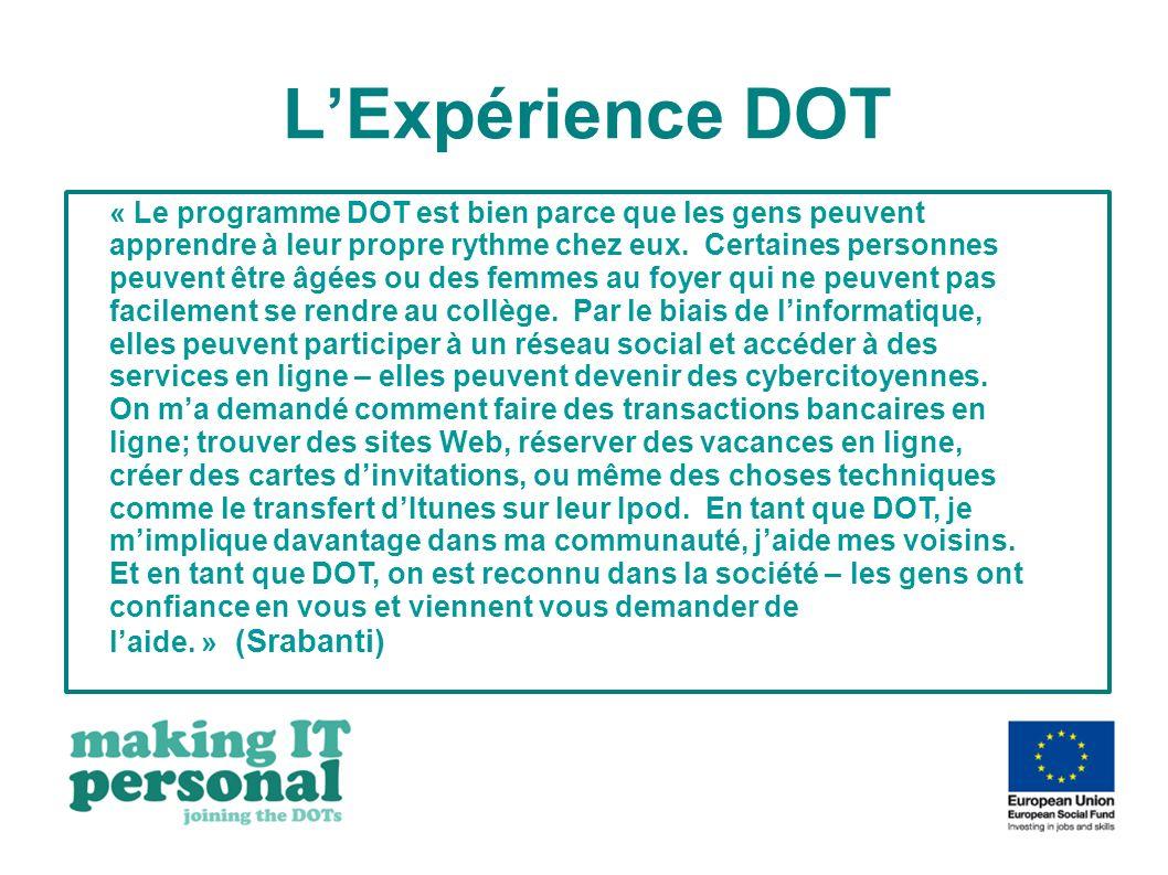 « Le programme DOT est bien parce que les gens peuvent apprendre à leur propre rythme chez eux. Certaines personnes peuvent être âgées ou des femmes a