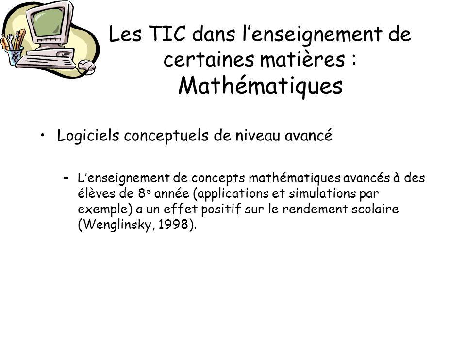 Les TIC dans lenseignement de certaines matières : Mathématiques Logiciels conceptuels de niveau avancé –Lenseignement de concepts mathématiques avanc