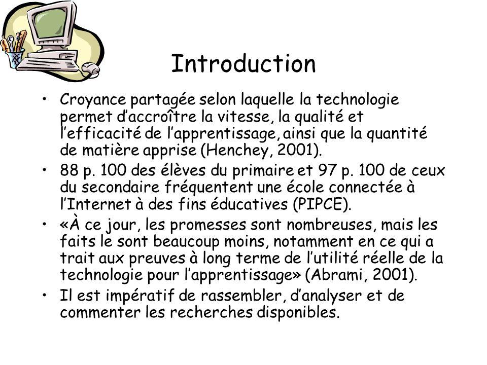 Introduction Croyance partagée selon laquelle la technologie permet daccroître la vitesse, la qualité et lefficacité de lapprentissage, ainsi que la q