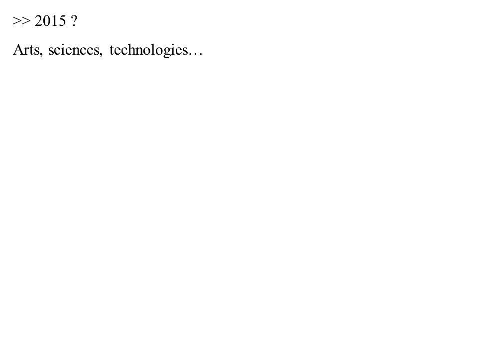 >> 2015 ? Arts, sciences, technologies… Bilbao, 19 novembre 2005