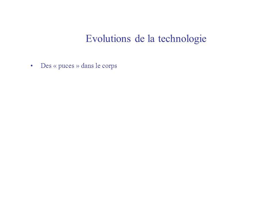 Evolutions de la technologie Des « puces » dans le corps