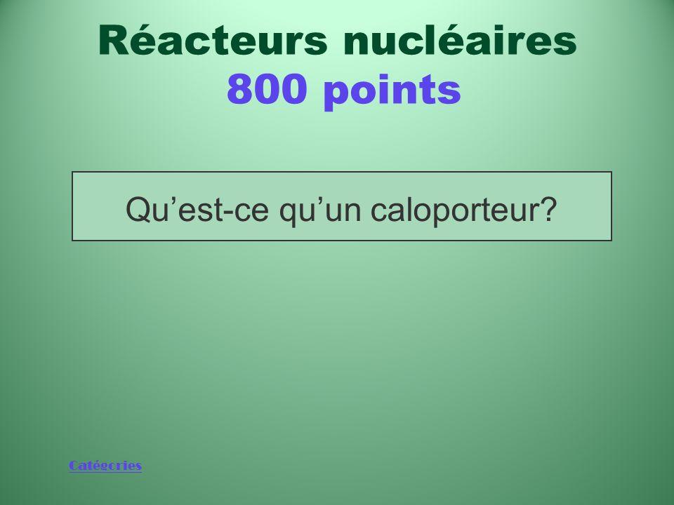 Catégories Fluide nécessaire pour absorber et éliminer la chaleur produite par la fission nucléaire dans un réacteur Réacteurs nucléaires 800 points
