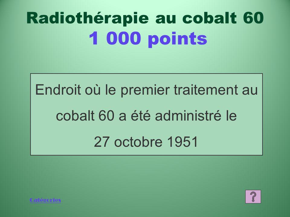 Catégories Quest-ce que la radiothérapie à intensité modulée? Radiothérapie au cobalt 60 800 points