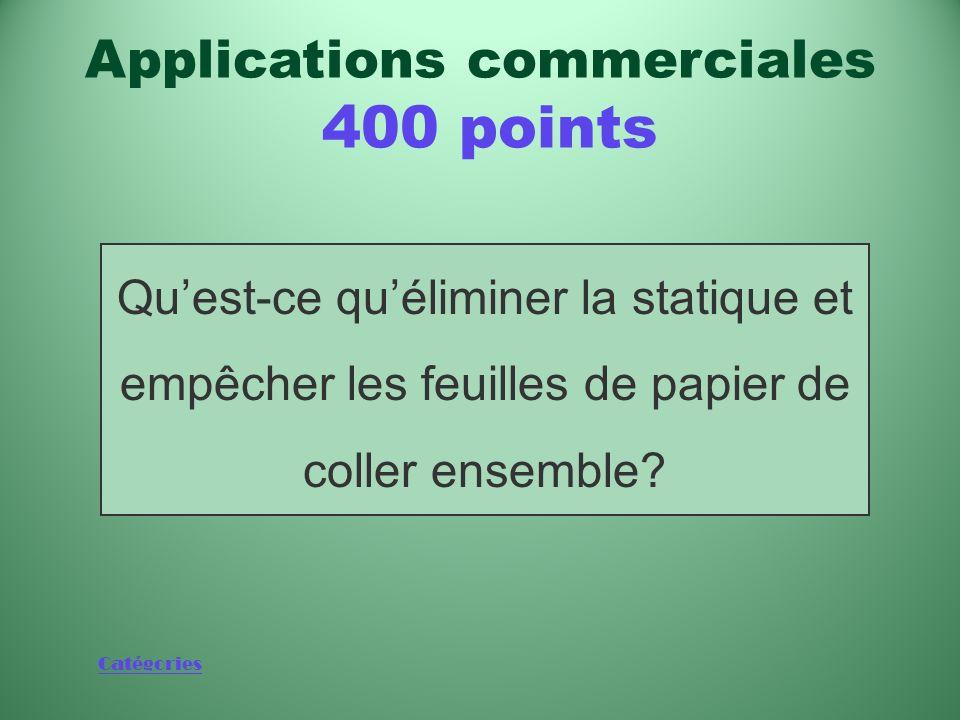 Catégories Raison pour laquelle les photocopieurs contiennent de faibles quantités de matière radioactive Applications commerciales 400 points
