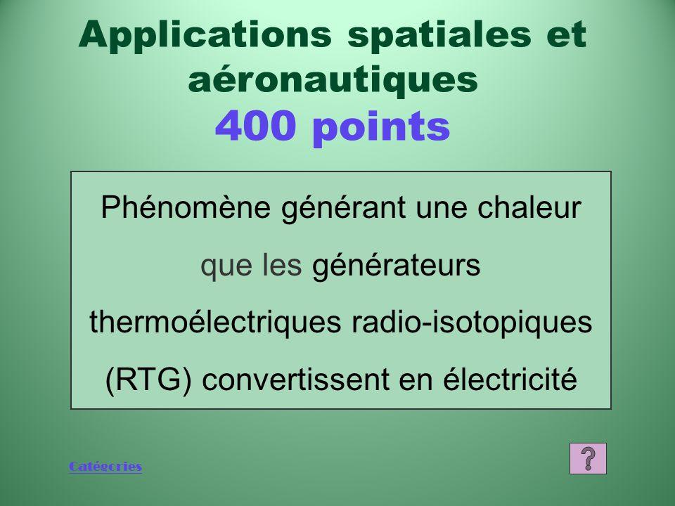 Catégories Quest-ce quun générateur thermoélectrique radio-isotopique (RTG)? Applications spatiales et aéronautiques 200 points