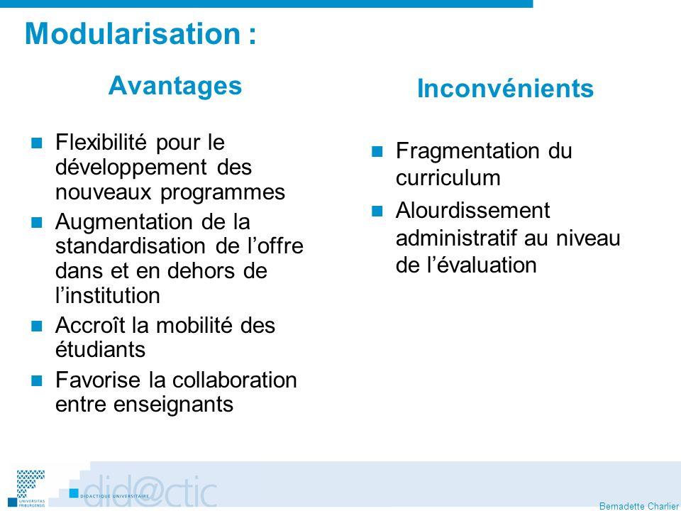 Bernadette Charlier Modularisation : Avantages Flexibilité pour le développement des nouveaux programmes Augmentation de la standardisation de loffre