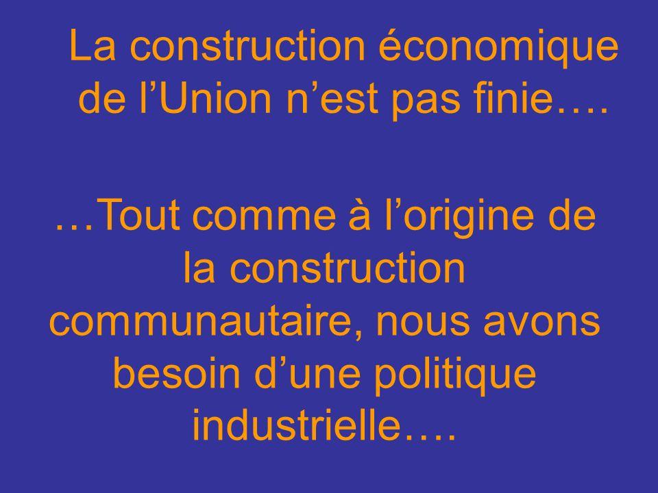 La construction économique de lUnion nest pas finie….