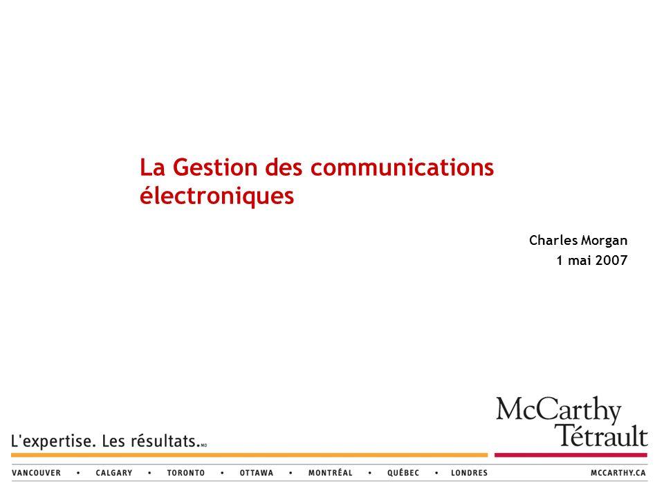 La Gestion des communications électroniques Charles Morgan 1 mai 2007