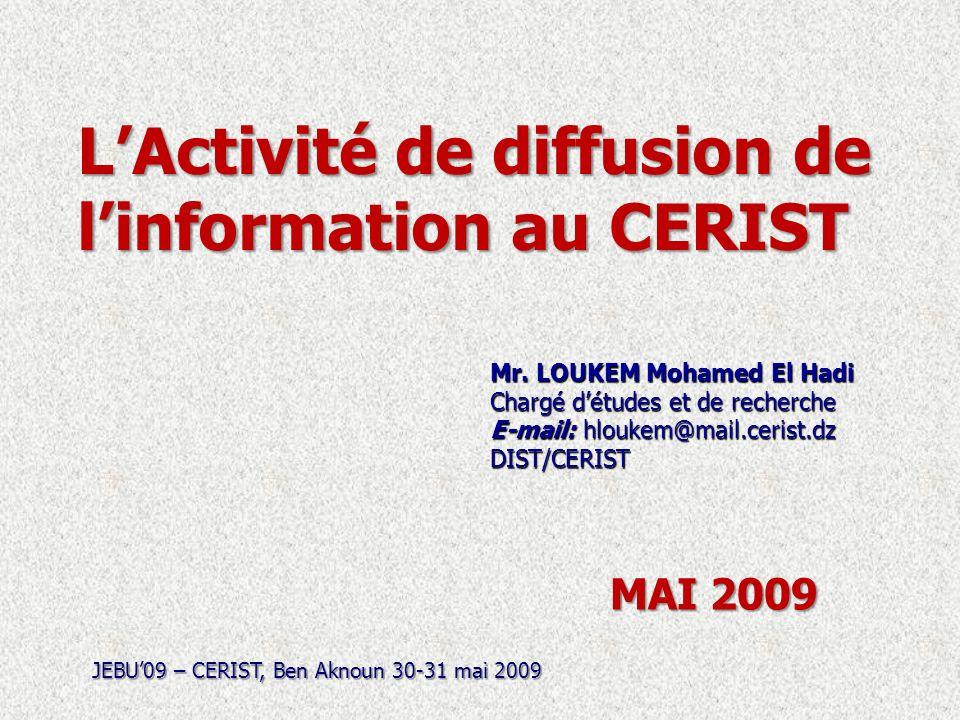 LActivité de diffusion de linformation au CERIST MAI 2009 Mr.