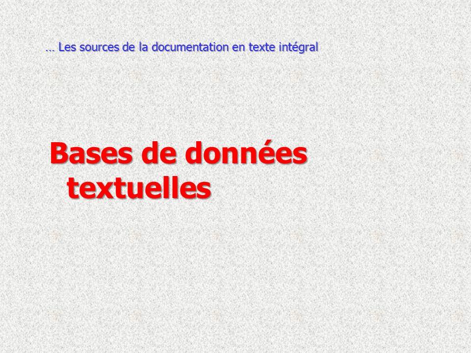 Bases de données textuelles … Les sources de la documentation en texte intégral