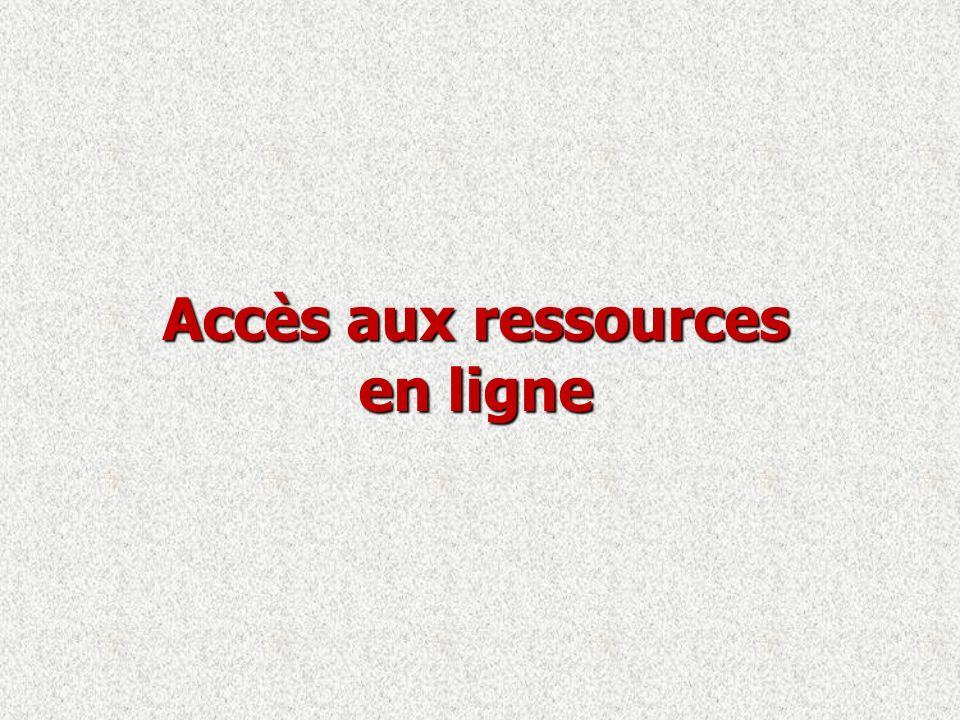 Accès aux ressources en ligne