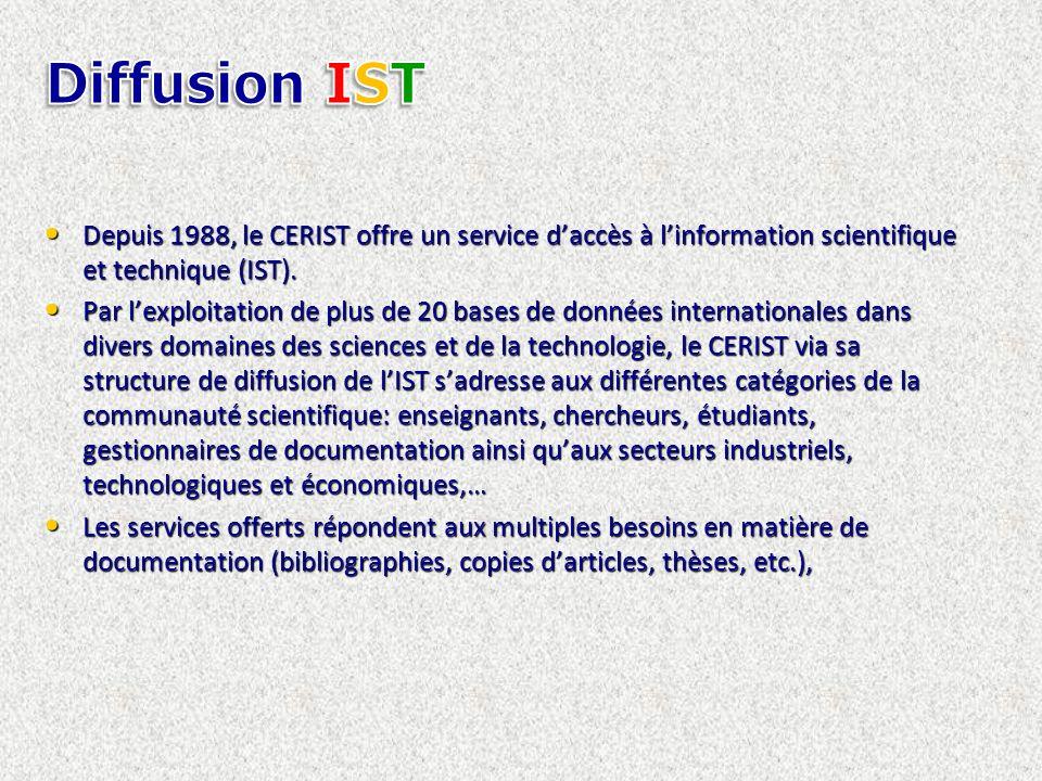 Depuis 1988, le CERIST offre un service daccès à linformation scientifique et technique (IST).