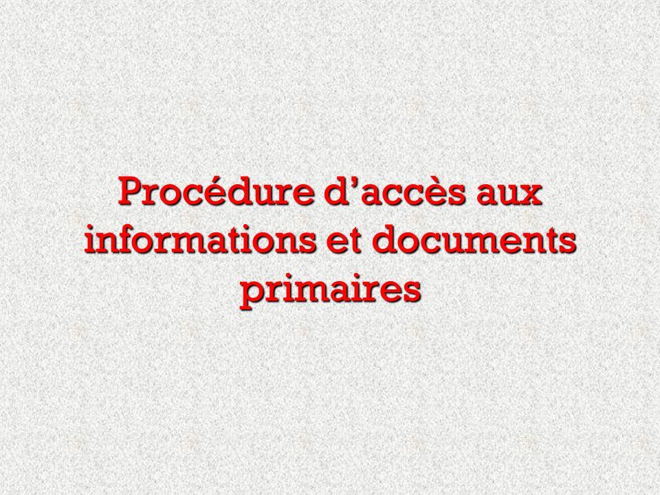 Procédure daccès aux informations et documents primaires