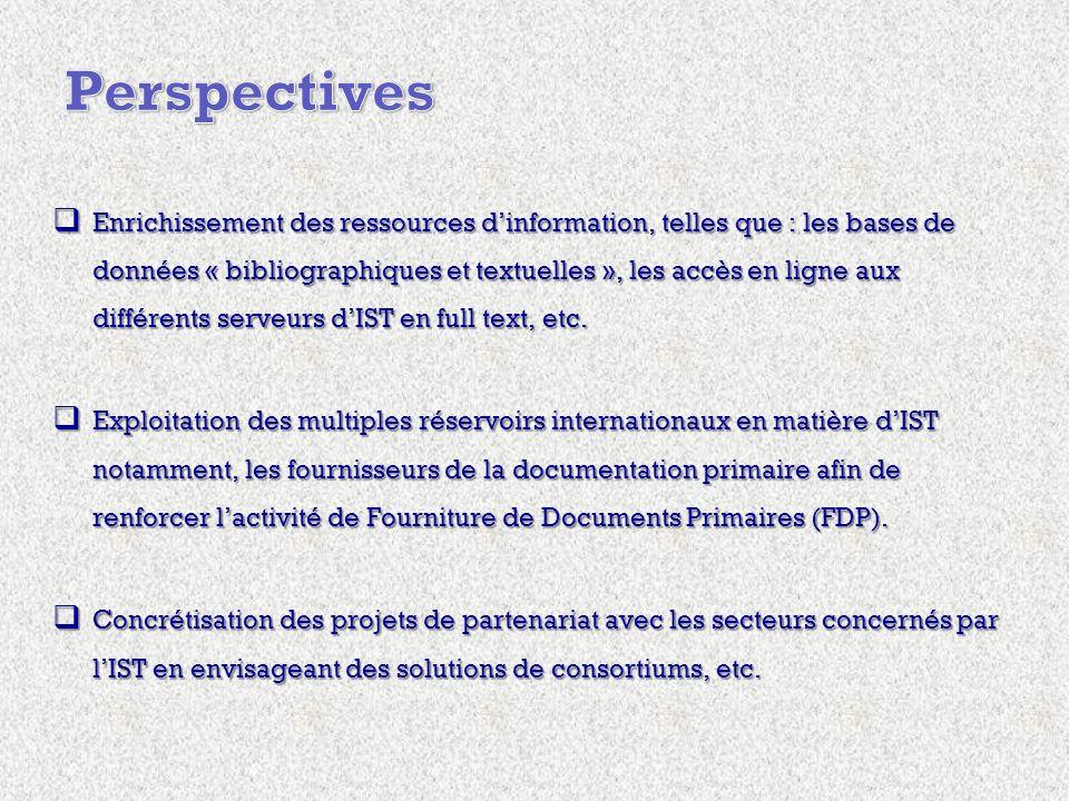 Enrichissement des ressources dinformation, telles que : les bases de données « bibliographiques et textuelles », les accès en ligne aux différents serveurs dIST en full text, etc.