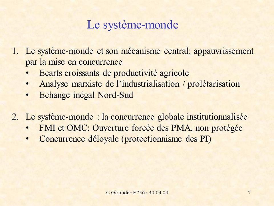 C Gironde - E756 - 30.04.097 Le système-monde 1.Le système-monde et son mécanisme central: appauvrissement par la mise en concurrence Ecarts croissant