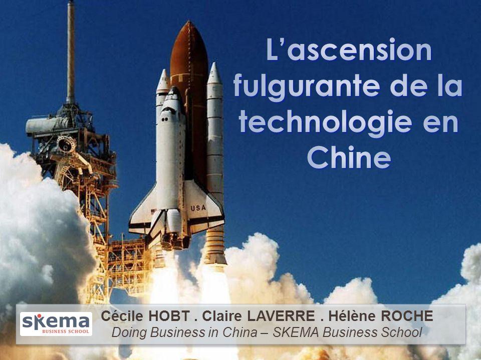 Lascension fulgurante de la technologie en Chine Cécile HOBT Claire LAVERRE Hélène ROCHE - Doing Business in China - Cécile HOBT. Claire LAVERRE. Hélè