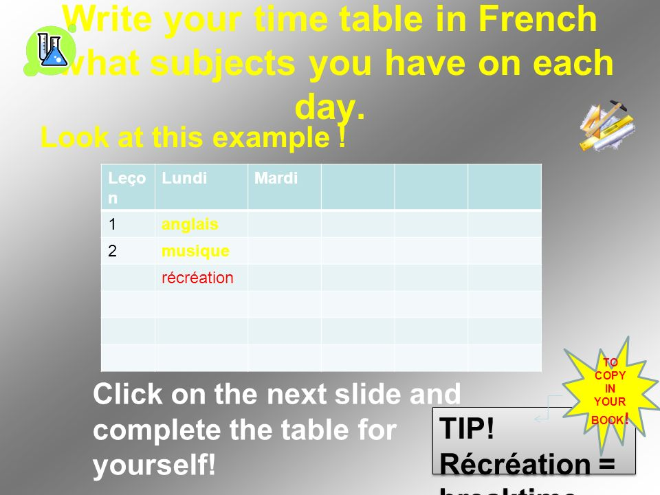 Write your time table in French what subjects you have on each day.
