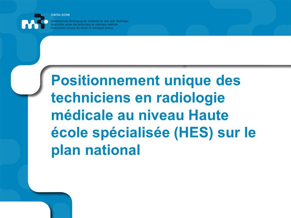 Positionnement unique des techniciens en radiologie médicale au niveau Haute école spécialisée (HES) sur le plan national