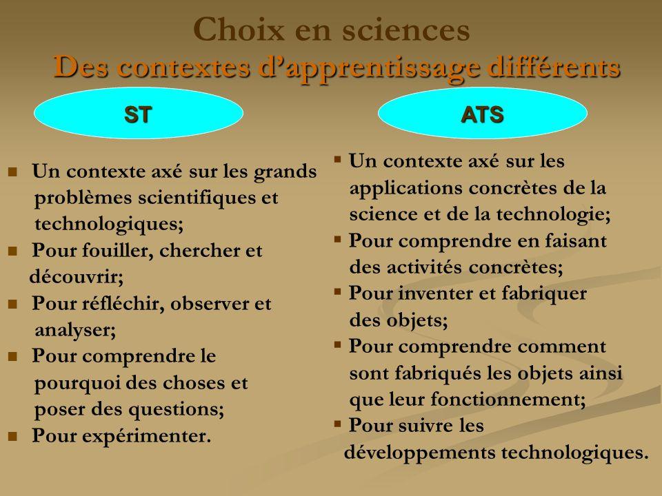 Des contextes dapprentissage différents Choix en sciences Des contextes dapprentissage différents Un contexte axé sur les grands problèmes scientifiqu