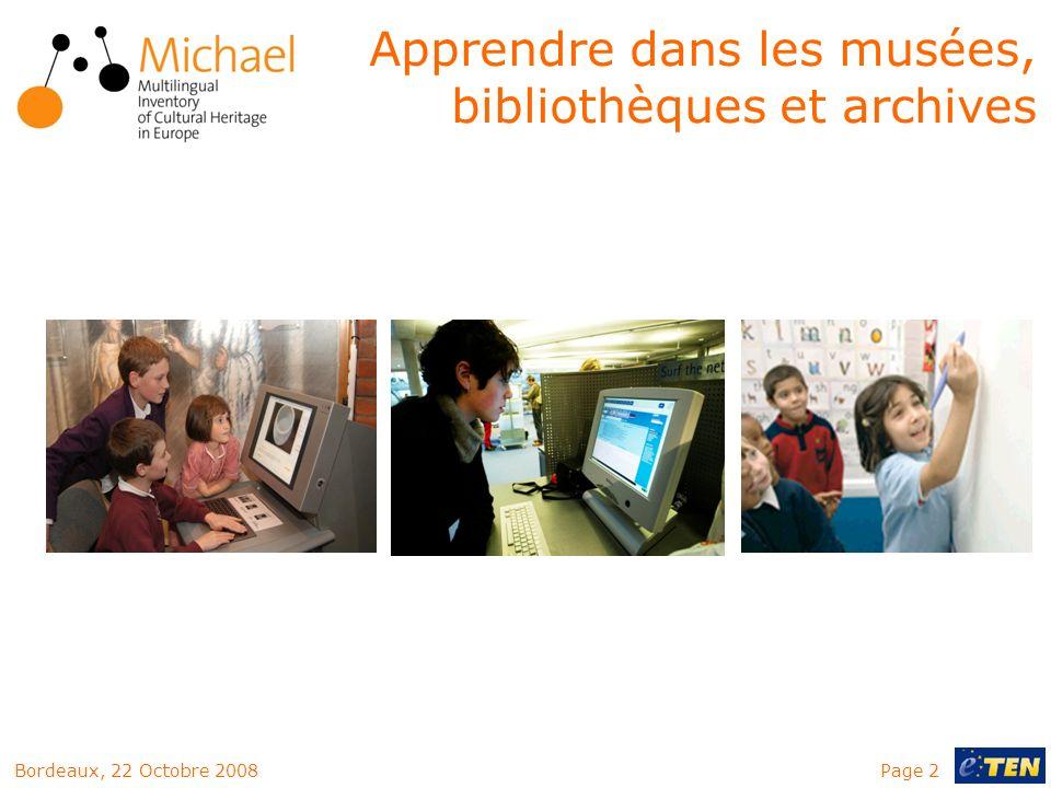 Page 2Bordeaux, 22 Octobre 2008 Apprendre dans les musées, bibliothèques et archives