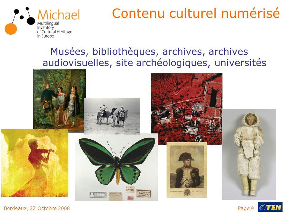 Page 9Bordeaux, 22 Octobre 2008 Musées, bibliothèques, archives, archives audiovisuelles, site archéologiques, universités Contenu culturel numérisé