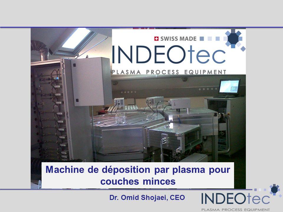 Dr. Omid Shojaei, CEO Machine de déposition par plasma pour couches minces