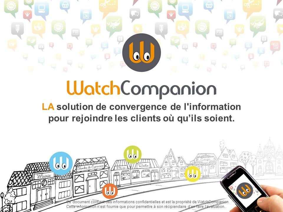 Ce document contient des informations confidentielles et est la propriété de WatchCompanion. Cette information n'est fournie que pour permettre à son
