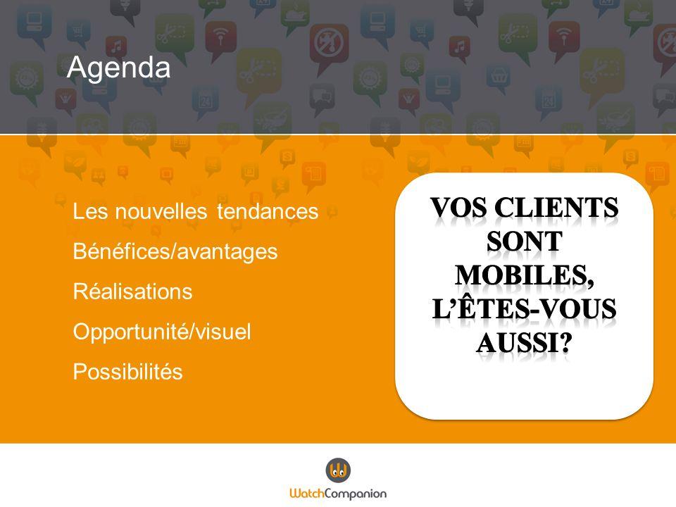 Agenda Les nouvelles tendances Bénéfices/avantages Réalisations Opportunité/visuel Possibilités