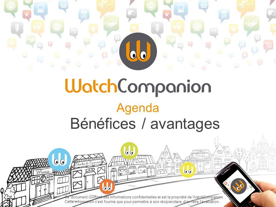 Watchcompanion permet : Augmenter le *in store Traffic* et la fidélisation de votre clientèle Informer vos clients *on the spot* de toutes informations les concernant Vous servir de la technologie comme dun outil Vous rapprocher de vos clients
