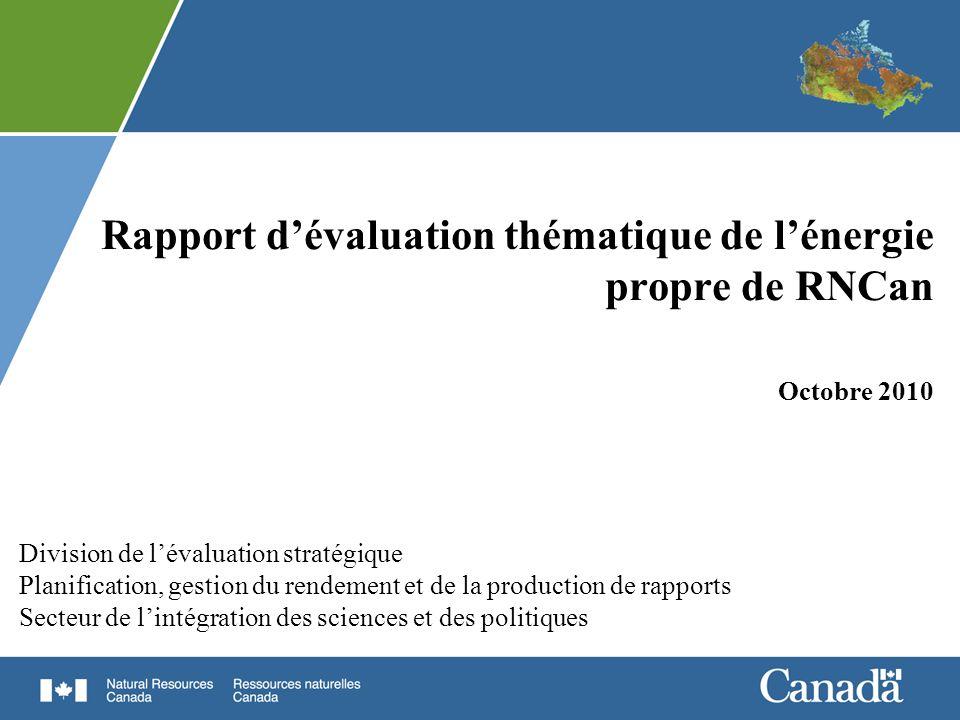 Rapport dévaluation thématique de lénergie propre de RNCan Octobre 2010 Division de lévaluation stratégique Planification, gestion du rendement et de
