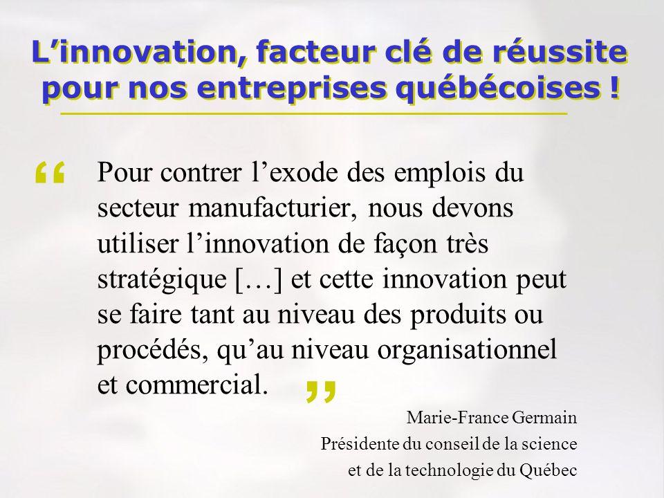 Pour contrer lexode des emplois du secteur manufacturier, nous devons utiliser linnovation de façon très stratégique […] et cette innovation peut se f